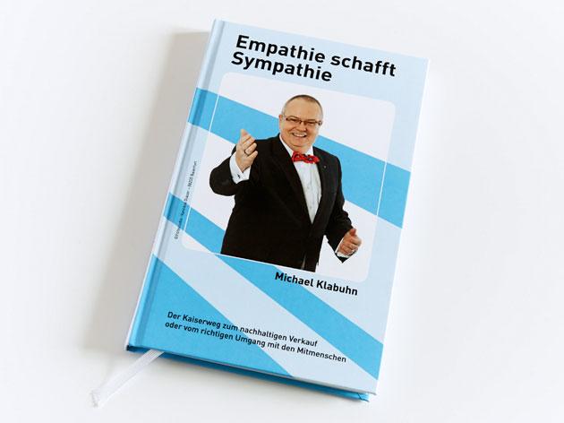 Empathie schafft Sympathie von Michael Klabuhn